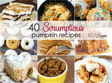 40 Scrumptious Pumpkin Recipes  It Is A Keeper