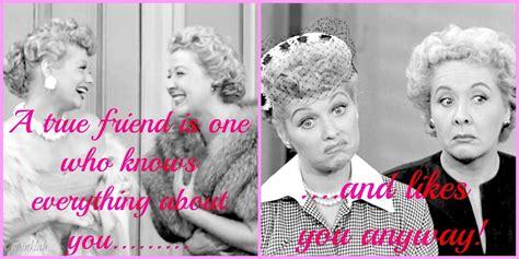 true friends  love lucy   laugh  love lucy