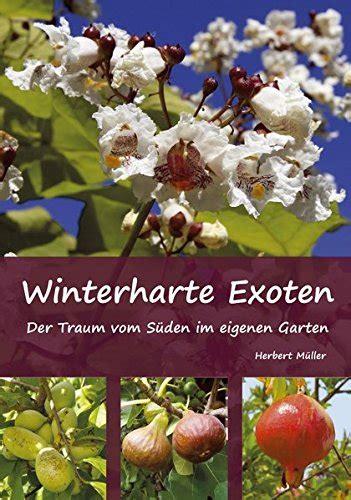 Der Traum Vom Garten by Winterharte Exoten Der Traum Vom S 252 Den Im Eigenen Garten