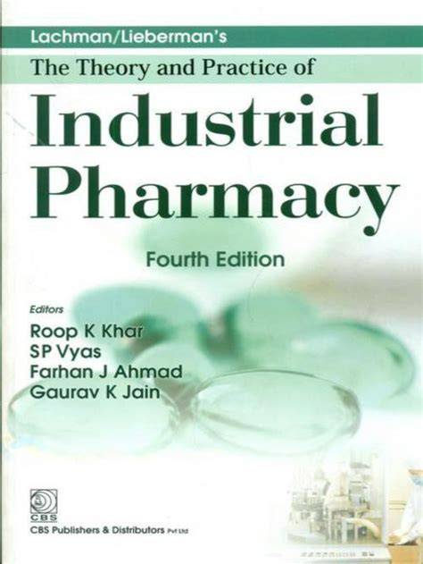 Industrial Pharmacy by Lachman Liebermans The Theory And Practice Of