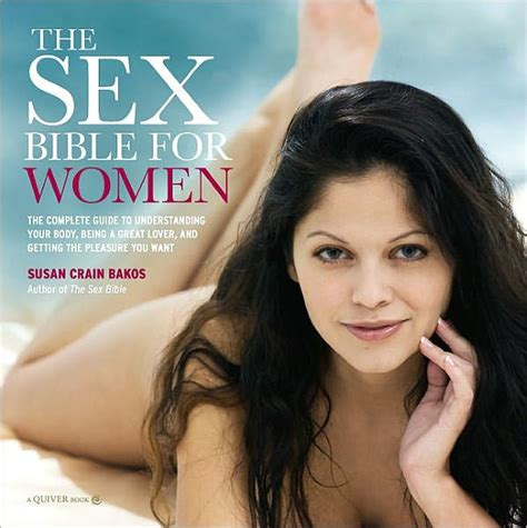 The Sex Bible For Women The Complete Guide To