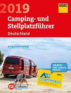 Adac Stellplatzführer Deutschland Europa 2018 : adac camping und stellplatzf hrer 2019 f r europa in vier ~ Jslefanu.com Haus und Dekorationen