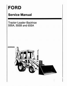 New Holland Ford 555a  555b  655a Tractor Loader Backhoe