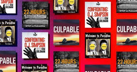 week  true crime podcasts oj simpson case  detail