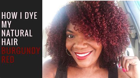 How I Dye My Natural Hair Burgundy Red Youtube