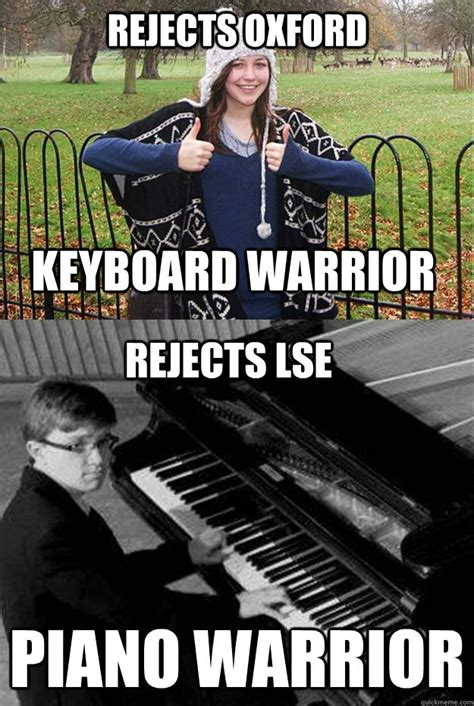 Meme Keyboard - rejects oxford piano warrior keyboard warrior rejects lse disenchanted jazz pianist quickmeme
