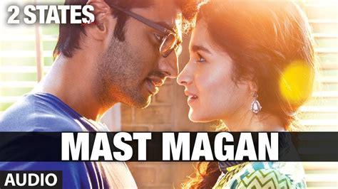 Mast Magan 2 States Full Song By Arijit Singh (audio
