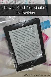 How To Read Your Kindle In The Bathtub A Slob Comes Clean