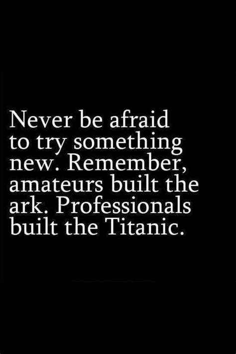 Always Try Something New Quotes