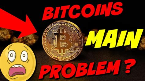 The growth of bitcoin has created a variety of social governance problems that have left many in while focus has been largely on scaling bitcoin at the technical level to make room for increasing. Bitcoins MAIN Problem. - YouTube