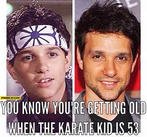 You know you're getting old when the Karate Kid is 53 ...