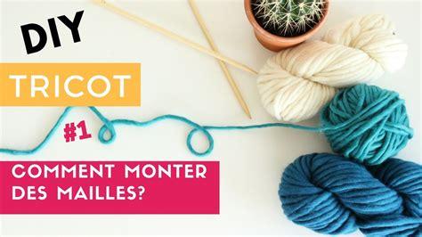 Tutoriel, [tuto Diy Tricot] Comment Monter Des Mailles