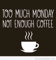 Funny Monday Coffee Images and Quotes