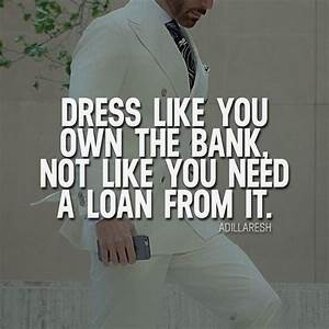 Dress like you ... Small Business Loan Quotes