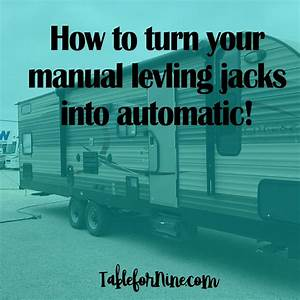 See How We Turned The Manual Leveling Jacks On Our Travel