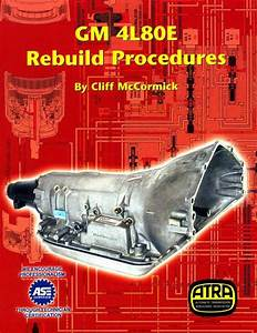 Gm Thm 4l80e Atra Manual Repair Rebuild Book Transmission