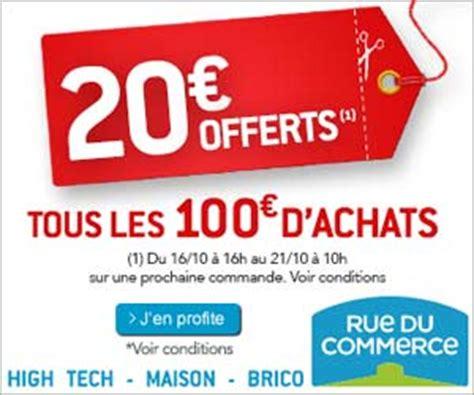 rue du commerce 20 euros offerts en bons d achat tous
