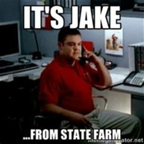 Jake State Farm Meme - jake from state farm on pinterest police farms and us states