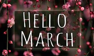 Hello March Images Pictures Photos Quotes Sayings ...