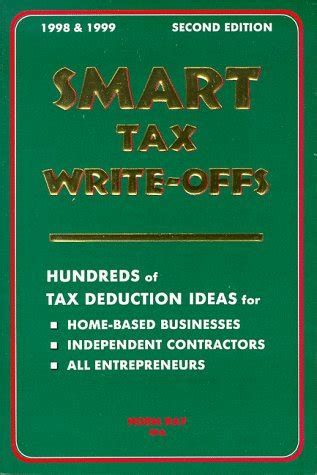 Smart Tax Writeoffs Hundreds Of Tax Deduction Ideas For Homebased Businesses, Independent