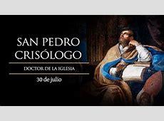 30 de julio Fiesta de San Pedro Crisólogo, el hombre de