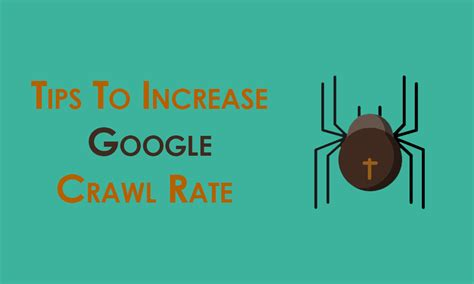 Simple Tips Increase Crawl Rate Better Index Your