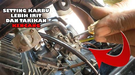Cara Setting Karbu Rx King by Cara Setting Harian Karbu Rx King Tarikan Enteng Dan