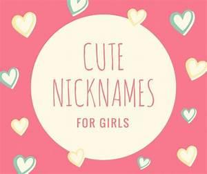 614+ Cute Nicknames for Girls & Guys | PairedLife