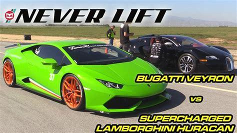 Bugatti Veyron Vs Supercharged Lamborghini Huracan