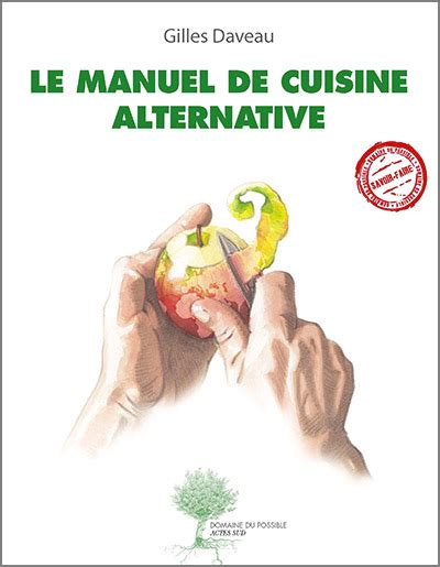 formateur cuisine le manuel de cuisine alternative gilles daveau