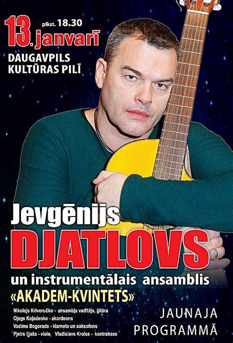 Koncerts JEVGEŅIJS DJATLOVS un instrumentālais ansamblis ...