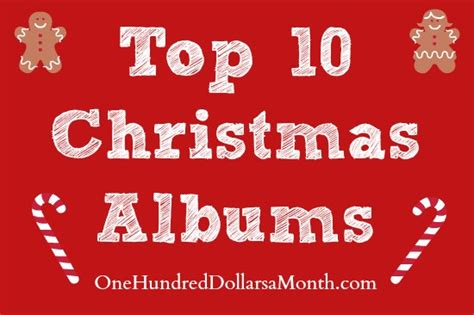 Top Ten Christmas Albums My Very Favorite Christmas Music  One Hundred Dollars A Month