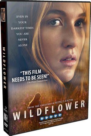 wildflower   faith street films callistas