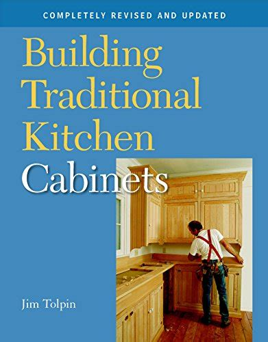 building traditional kitchen cabinets building traditional kitchen cabinets completely revised 4984