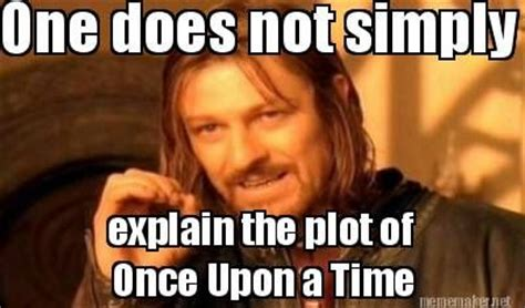 Once Upon A Time Memes - 31 best images about one does not simply on pinterest video game memes so true and hobbit