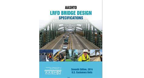 aashto lrfd bridge design specifications aashto lrfd bridge design specifications 7th edition 2014