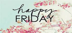 Best Happy Friday Images, Quotes & Pictures - ImagesQueen