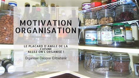 organisation placard cuisine motivation organisation le placard d 39 angle de la cuisine