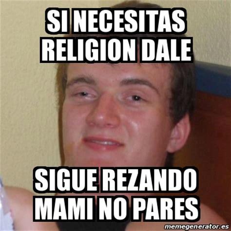 Memes De Religion - meme stoner stanley si necesitas religion dale sigue