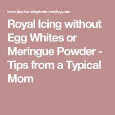 Best Meringue Powder Or Powdered Egg Whites Recipe on ...