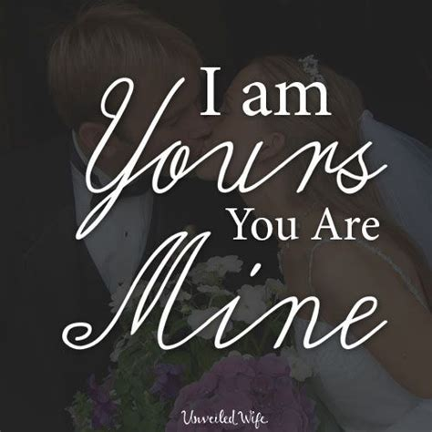 I Am All Yours Quotes For Him