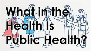 What in the Health Is Public Health? Treatment vs ...