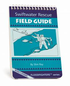 Swiftwater Rescue Field Guide Hazmat To Highline