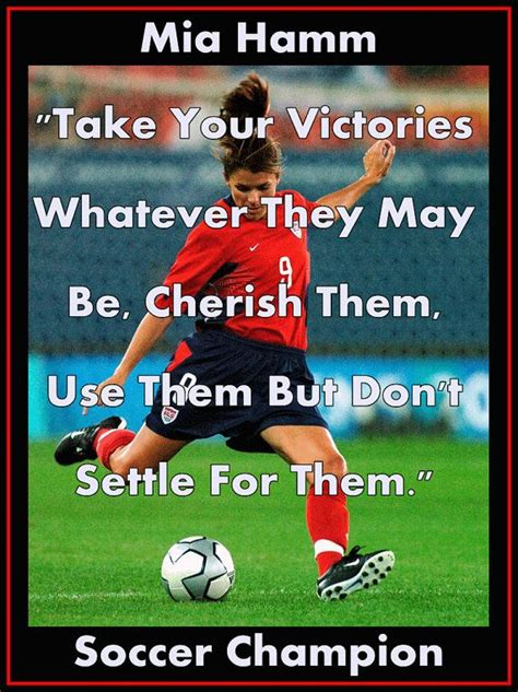 mia hamm soccer quotes  girls quotesgram