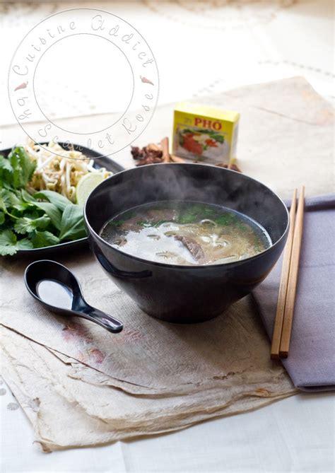 cuisine addict phô bô soupe vietnamienne au boeuf et nouilles de riz