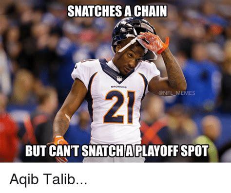 Broncos Defense Memes - snatchesachain broncos nfl memes but cantsnatcha aqib talib football meme on sizzle