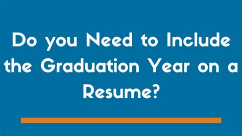 should you include your graduation year on your resume