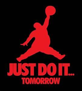Just Do It Tomorrow parody shirt Nike Jordan Brand Lazy t ...