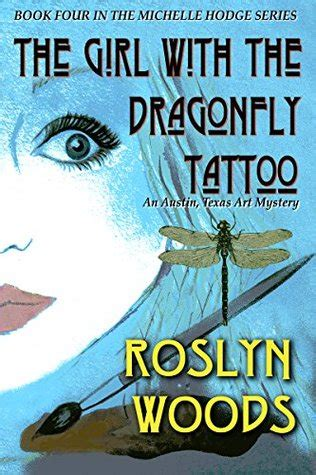 girl   dragonfly tattoo  austin texas art mystery  roslyn woods