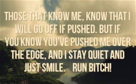 Pushed Me To The Edge Quotes